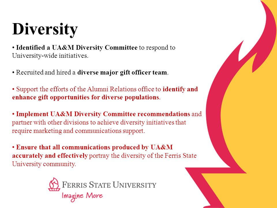 Diversity Identified a UA&M Diversity Committee to respond to University-wide initiatives.