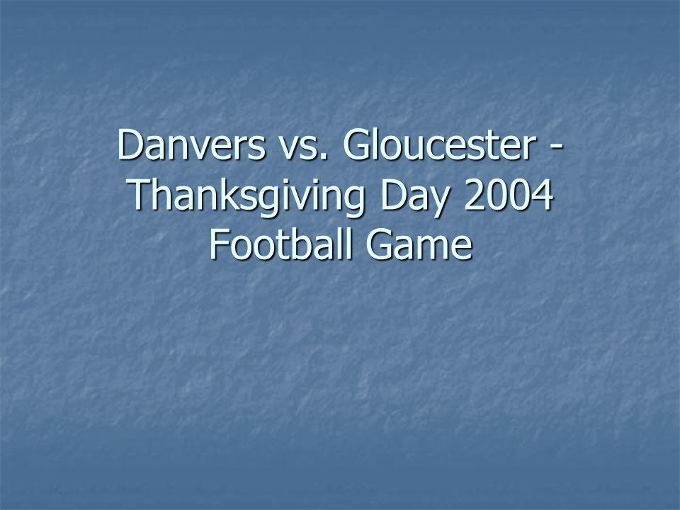 Danvers vs. Gloucester - Thanksgiving Day 2004 Football Game