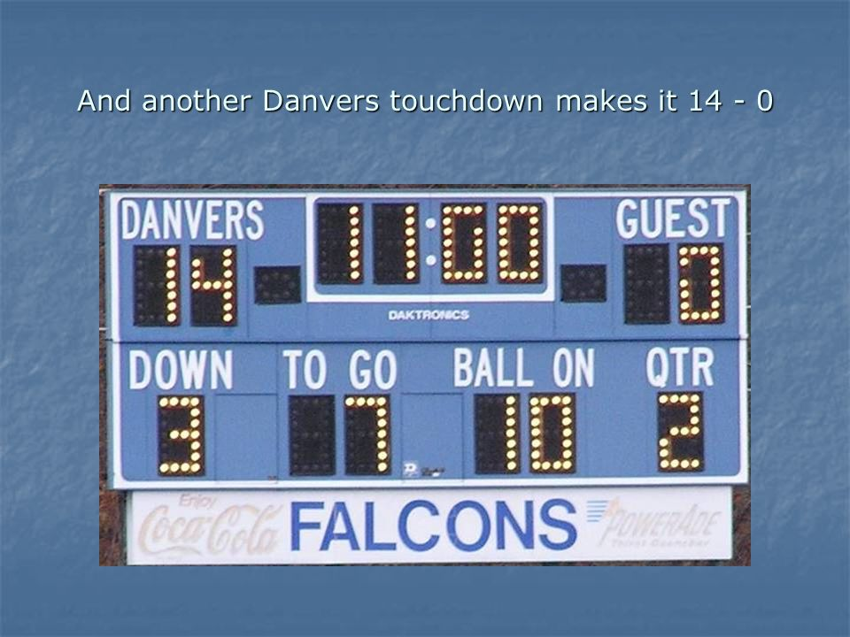 And another Danvers touchdown makes it 14 - 0