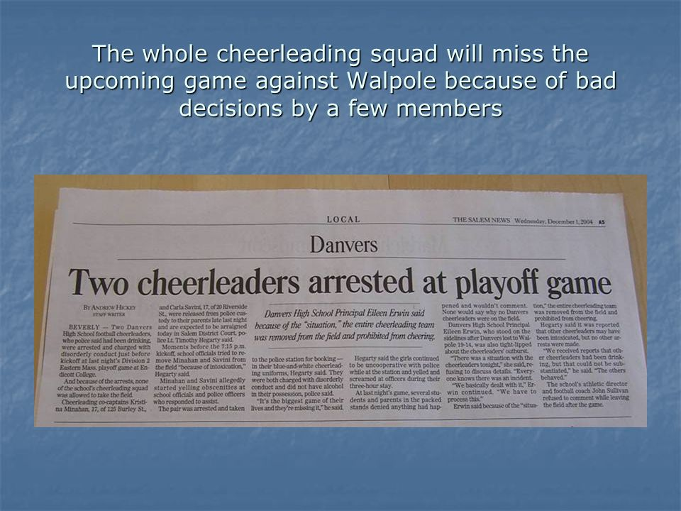 The whole cheerleading squad will miss the upcoming game against Walpole because of bad decisions by a few members