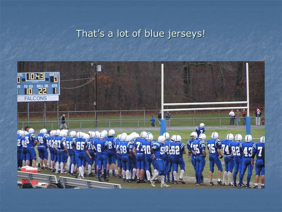 Thats a lot of blue jerseys!