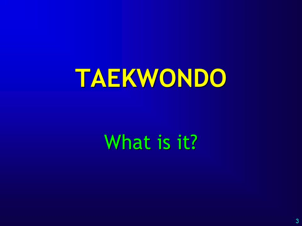 TAEKWONDO What is it 3