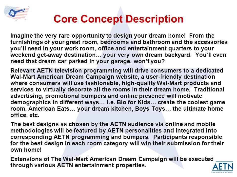 Core Concept Description Imagine the very rare opportunity to design your dream home.