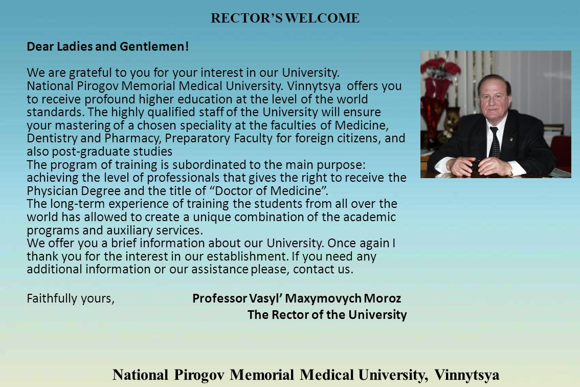 RECTORS WELCOME Dear Ladies and Gentlemen! We are grateful to you for your interest in our University. National Pirogov Memorial Medical University. V