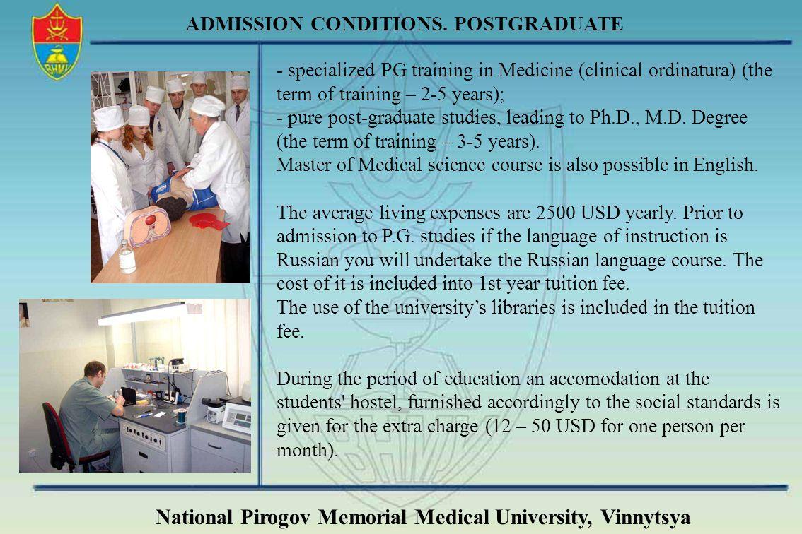 National Pirogov Memorial Medical University, Vinnytsya ADMISSION CONDITIONS. POSTGRADUATE - specialized PG training in Medicine (clinical ordinatura)