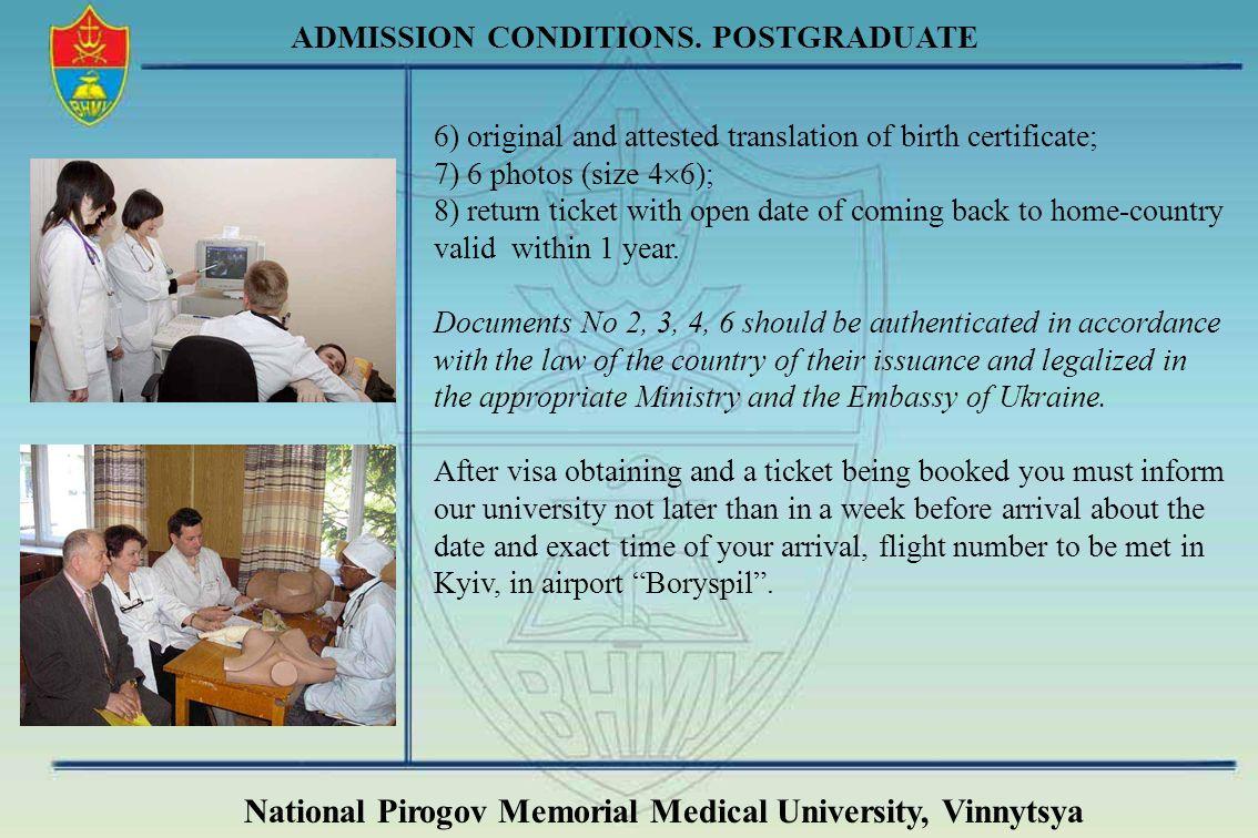 National Pirogov Memorial Medical University, Vinnytsya ADMISSION CONDITIONS. POSTGRADUATE 6) original and attested translation of birth certificate;