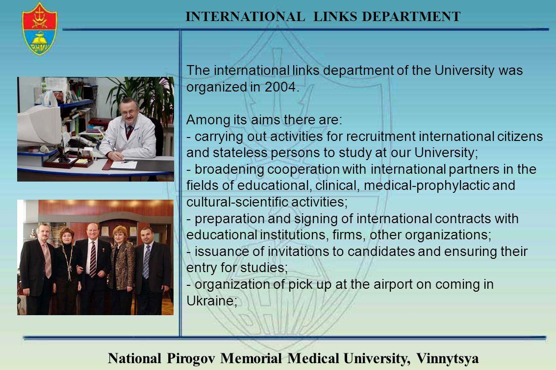 National Pirogov Memorial Medical University, Vinnytsya INTERNATIONAL LINKS DEPARTMENT The international links department of the University was organi