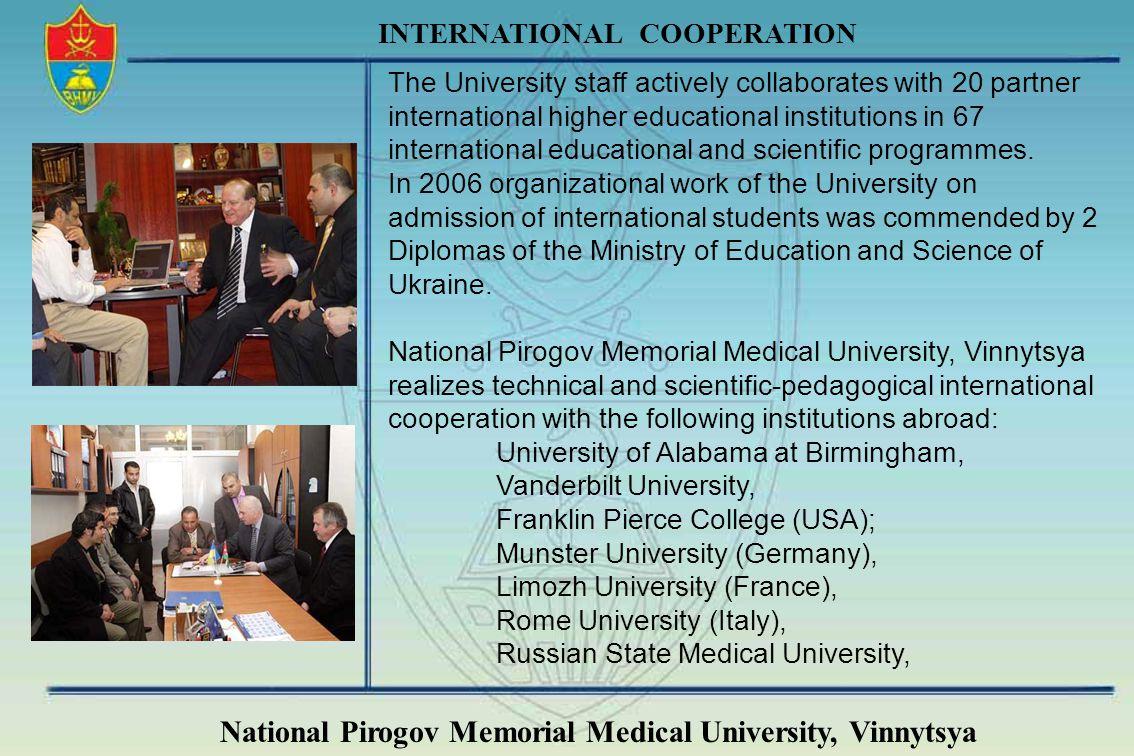 National Pirogov Memorial Medical University, Vinnytsya INTERNATIONAL COOPERATION The University staff actively collaborates with 20 partner internati