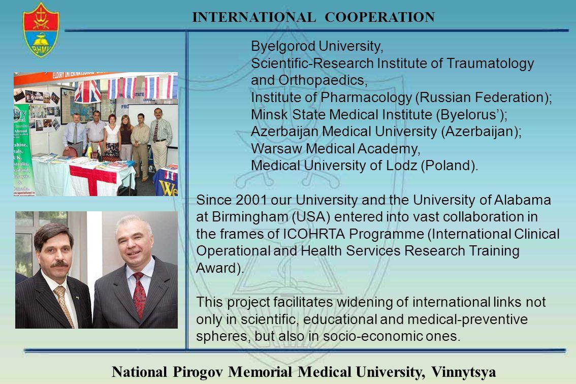 National Pirogov Memorial Medical University, Vinnytsya INTERNATIONAL COOPERATION Byelgorod University, Scientific-Research Institute of Traumatology