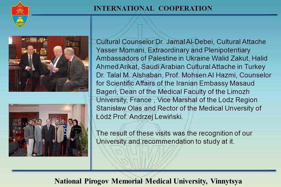 National Pirogov Memorial Medical University, Vinnytsya INTERNATIONAL COOPERATION Cultural Counselor Dr. Jamal Al-Debei, Cultural Attache Yasser Moman