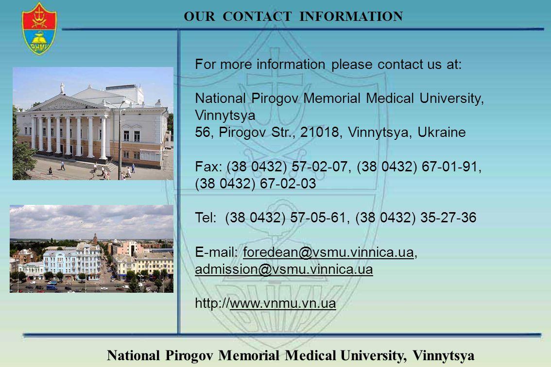 National Pirogov Memorial Medical University, Vinnytsya OUR CONTACT INFORMATION For more information please contact us at: National Pirogov Memorial M