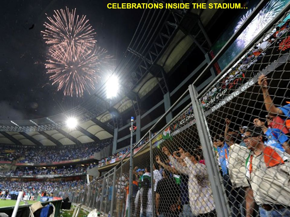CELEBRATIONS INSIDE THE STADIUM…