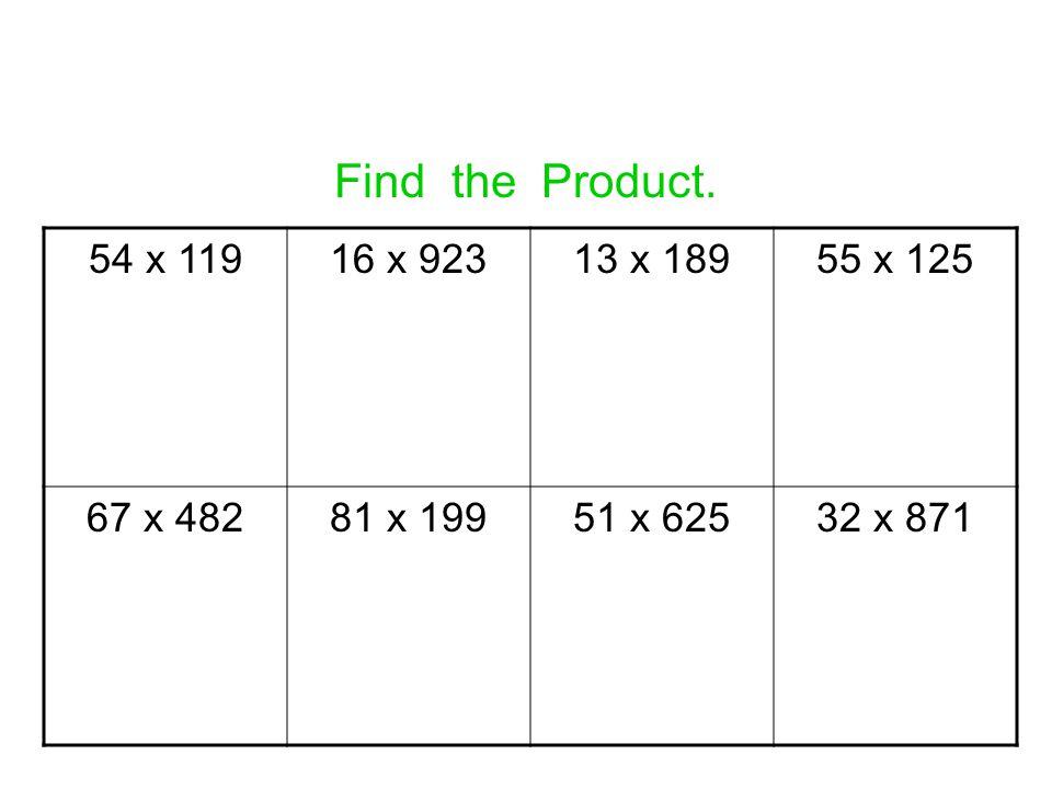 Find the Product. 54 x 11916 x 92313 x 18955 x 125 67 x 48281 x 19951 x 62532 x 871