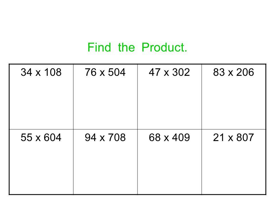 Find the Product. 34 x 10876 x 50447 x 30283 x 206 55 x 60494 x 70868 x 40921 x 807