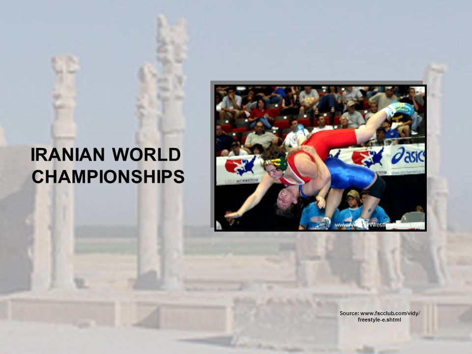 IRANIAN WORLD CHAMPIONSHIPS Source: www.fscclub.com/vidy/ freestyle-e.shtml