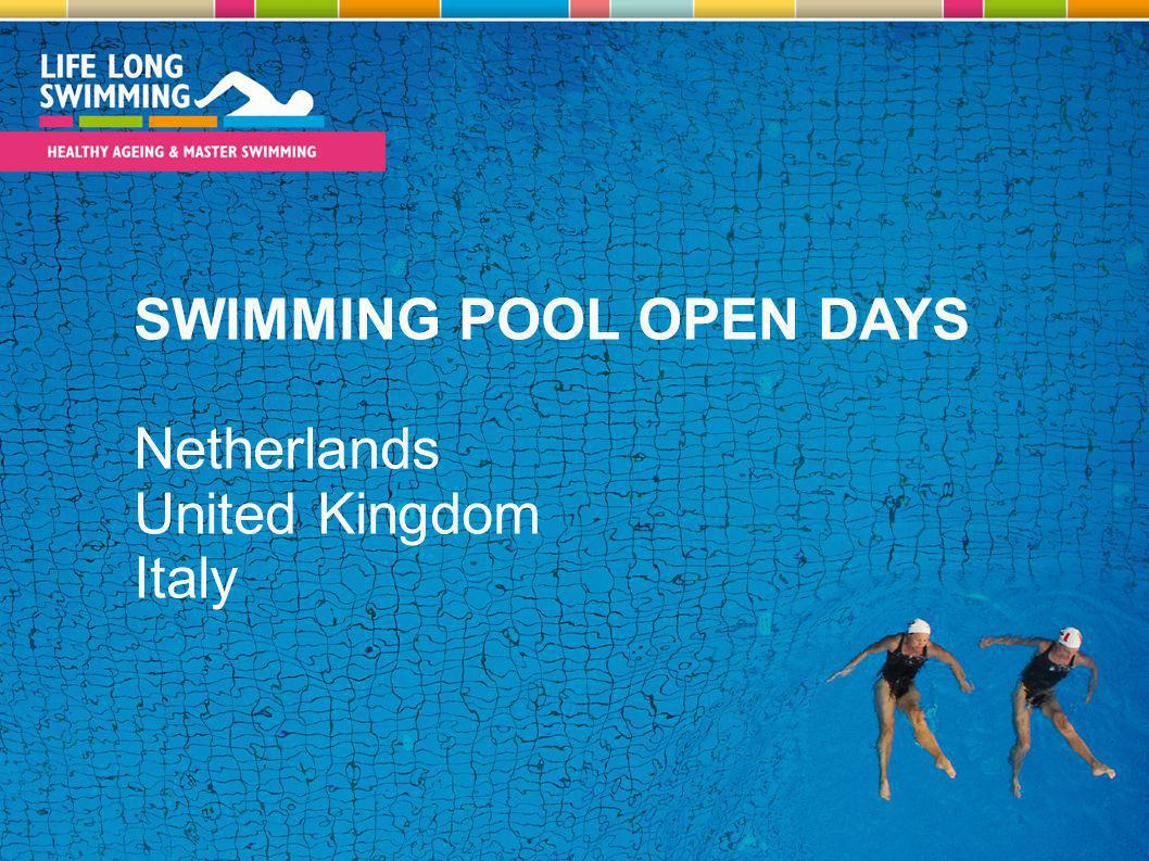 SWIMMING POOL OPEN DAYS Netherlands United Kingdom Italy