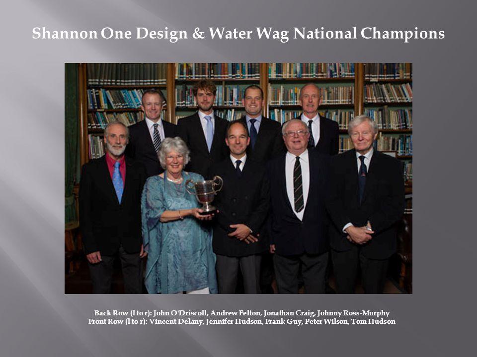 Back Row (l to r): John O'Driscoll, Andrew Felton, Jonathan Craig, Johnny Ross-Murphy Front Row (l to r): Vincent Delany, Jennifer Hudson, Frank Guy,