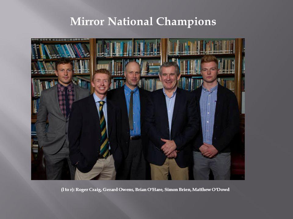 Mirror National Champions (l to r): Roger Craig, Gerard Owens, Brian O Hare, Simon Brien, Matthew O Dowd