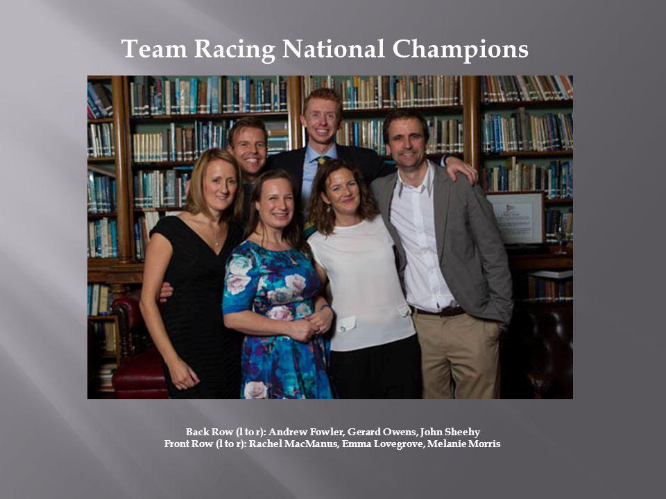 Back Row (l to r): Andrew Fowler, Gerard Owens, John Sheehy Front Row (l to r): Rachel MacManus, Emma Lovegrove, Melanie Morris Team Racing National Champions