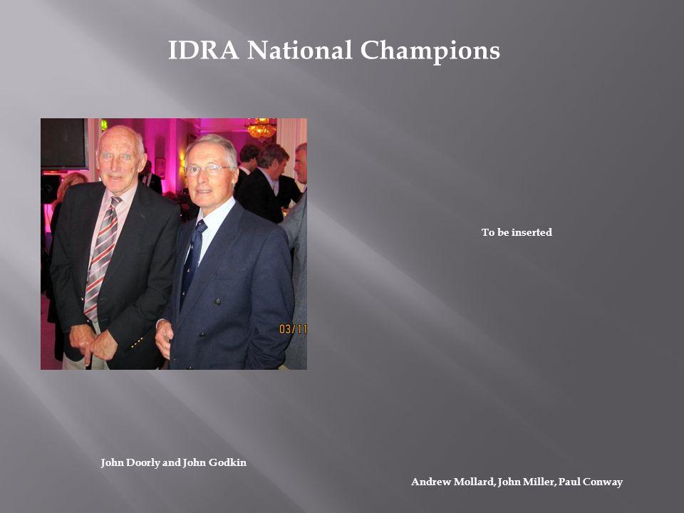 IDRA National Champions Andrew Mollard, John Miller, Paul Conway John Doorly and John Godkin To be inserted
