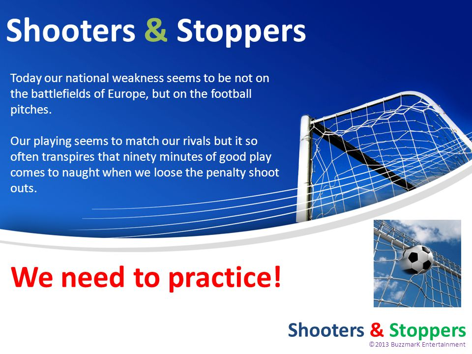 Shooters & Stoppers For Syndication Shooters & Stoppers Players create a team of shooters from a pool.