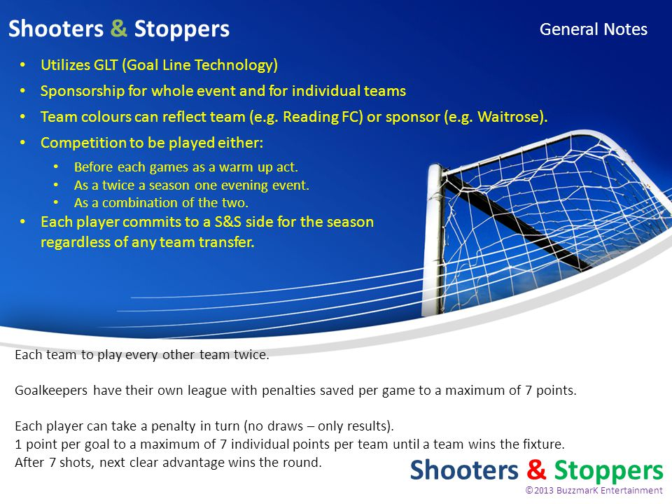 Shooters & Stoppers For Championship and Premiership Teams Shooters & Stoppers 7 Shooters and 1 Goalkeeper per side e.g.