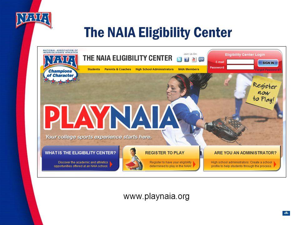 10 The NAIA Eligibility Center www.playnaia.org