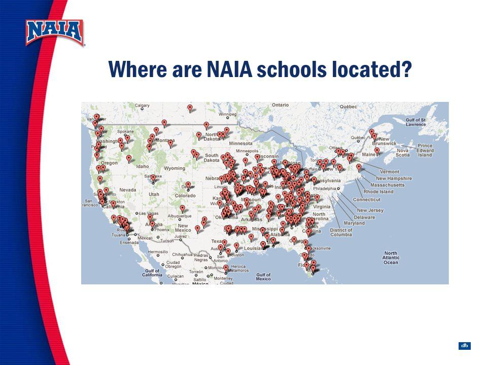 8 Where are NAIA schools located