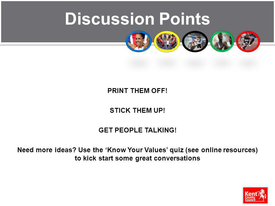 Discussion Points PRINT THEM OFF.STICK THEM UP. GET PEOPLE TALKING.