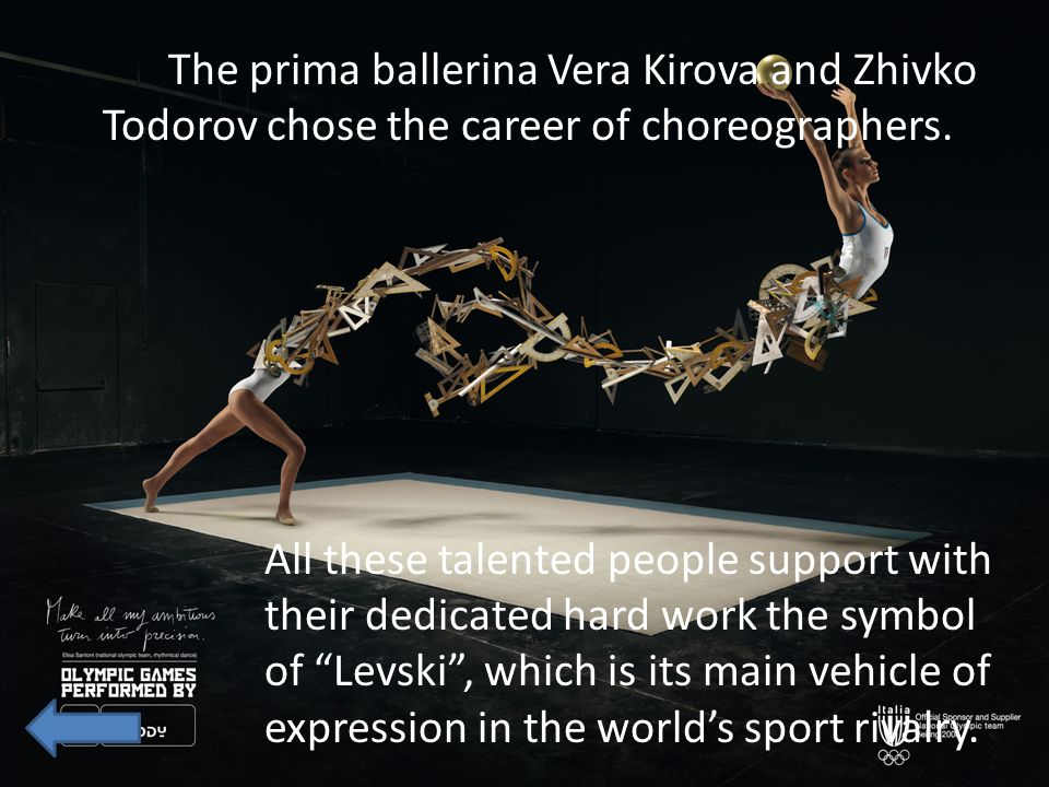 The prima ballerina Vera Kirova and Zhivko Todorov chose the career of choreographers. All these talented people support with their dedicated hard wor