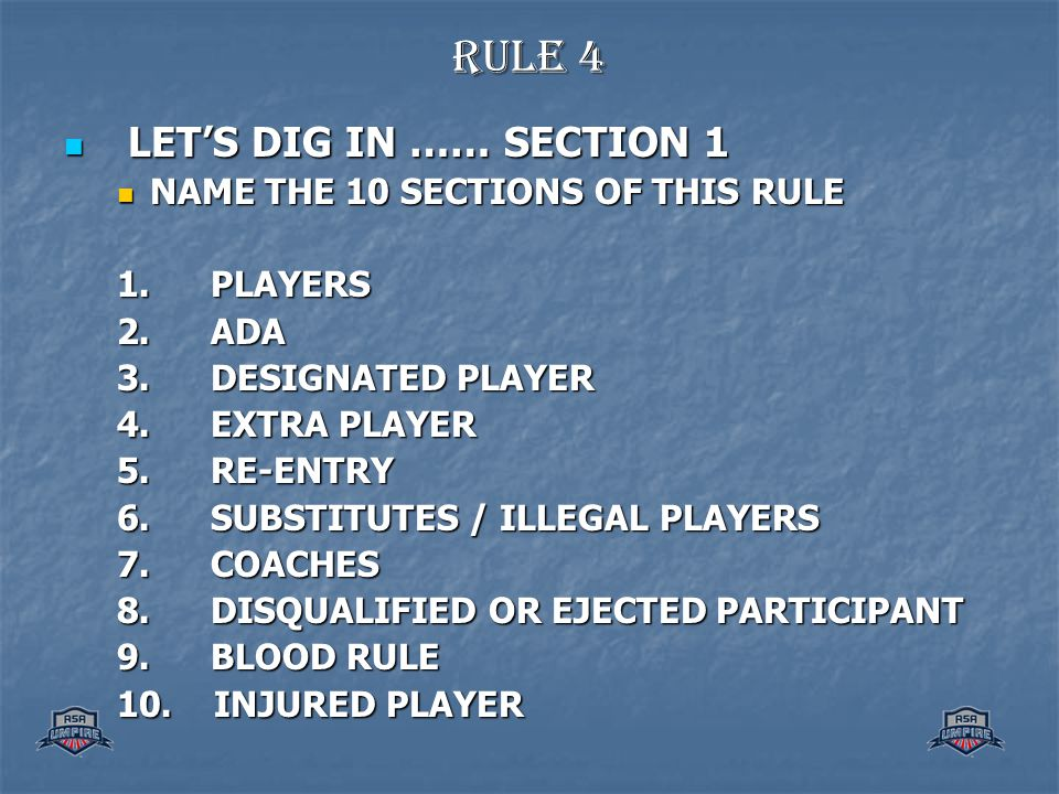 RULE 4 LETS DIG IN …… SECTION 1 LETS DIG IN …… SECTION 1 NAME THE 10 SECTIONS OF THIS RULE NAME THE 10 SECTIONS OF THIS RULE 1.