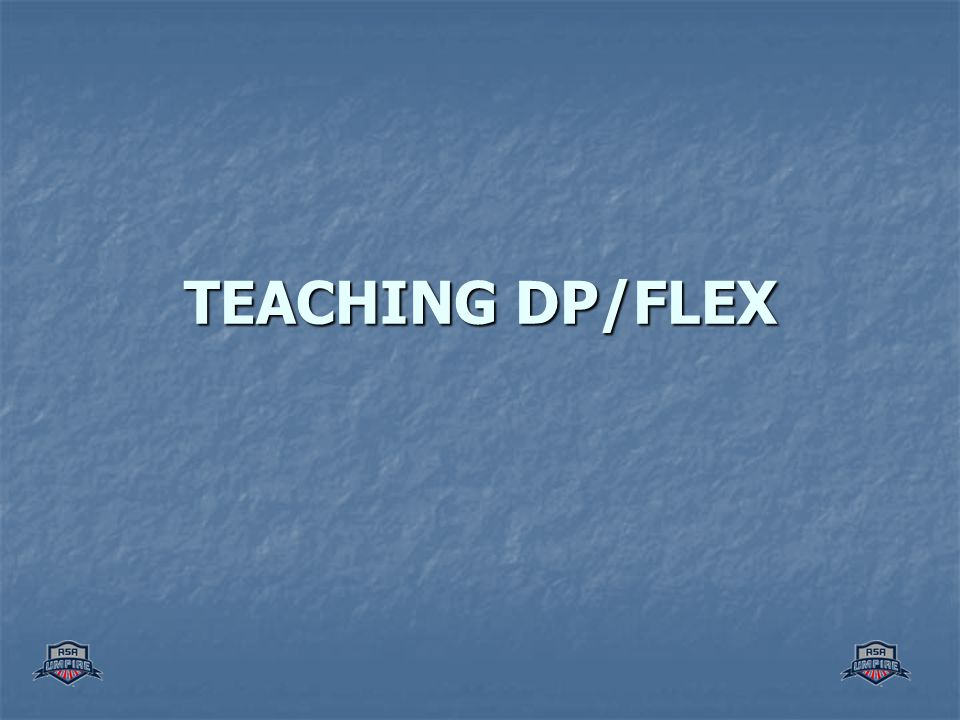 TEACHING DP/FLEX