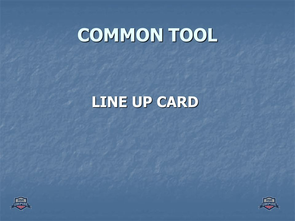 COMMON TOOL LINE UP CARD
