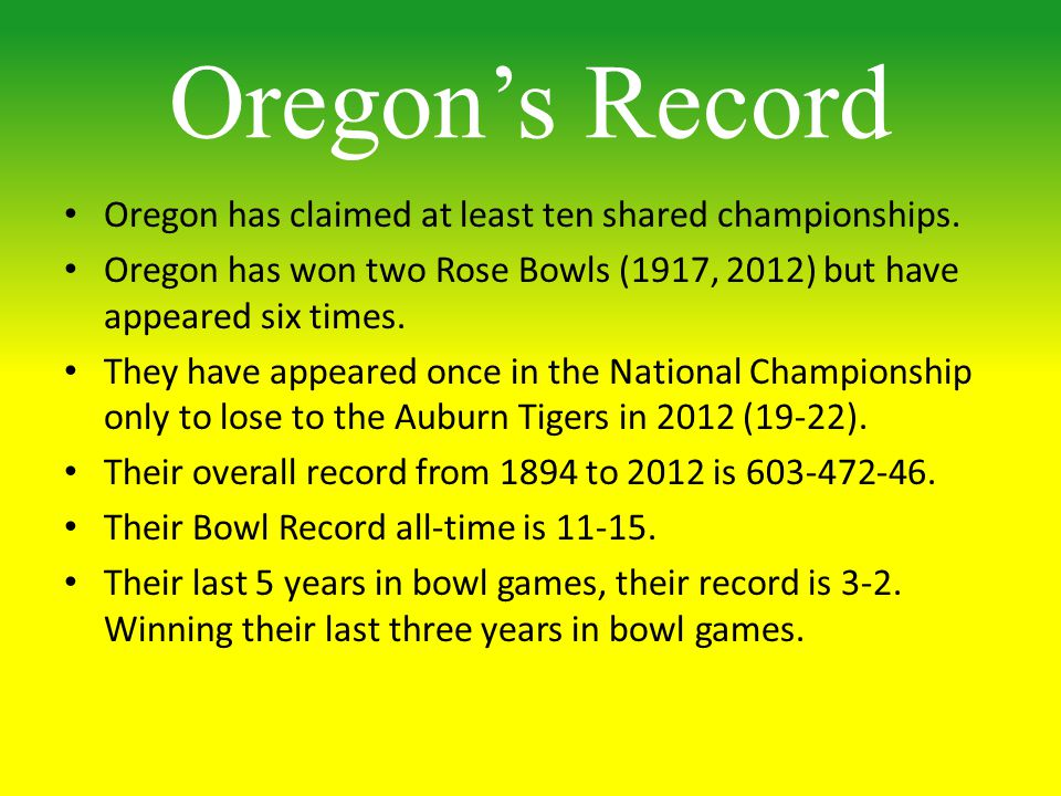 Oregons Record Oregon has claimed at least ten shared championships.