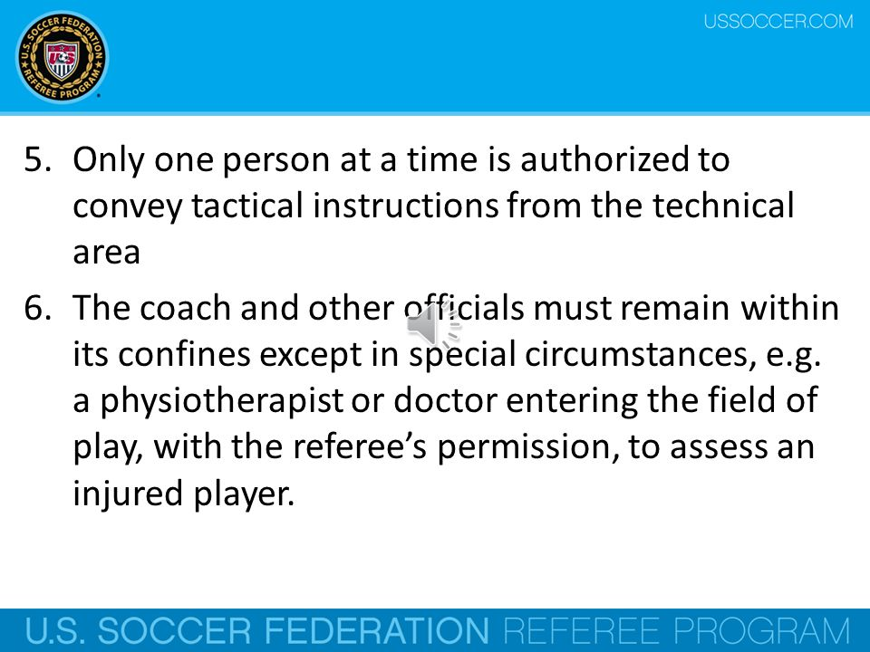3.The number of persons permitted to occupy the technical area is defined by the competition rules 4.The occupants of the technical area are identified before the beginning of the match in accordance with the competition rules.