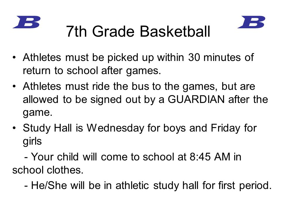 Athletes must be picked up within 30 minutes of return to school after games.