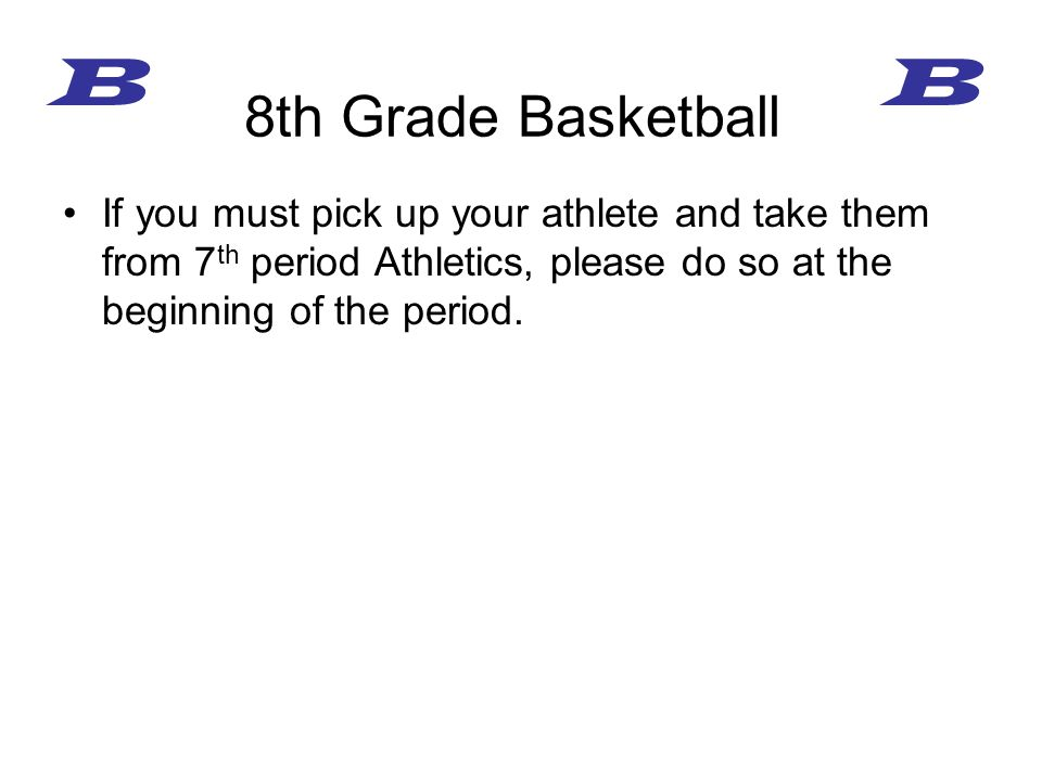 If you must pick up your athlete and take them from 7 th period Athletics, please do so at the beginning of the period.