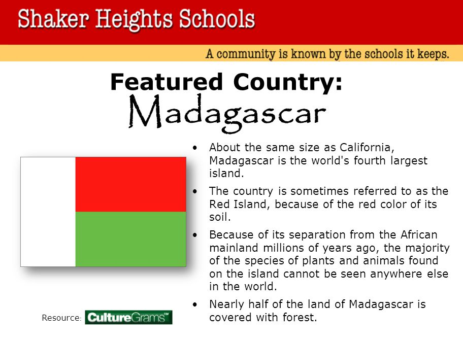 Featured Country: About the same size as California, Madagascar is the world s fourth largest island.