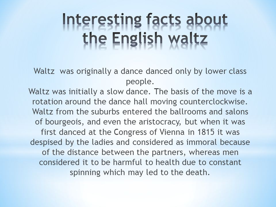 Waltz was originally a dance danced only by lower class people.