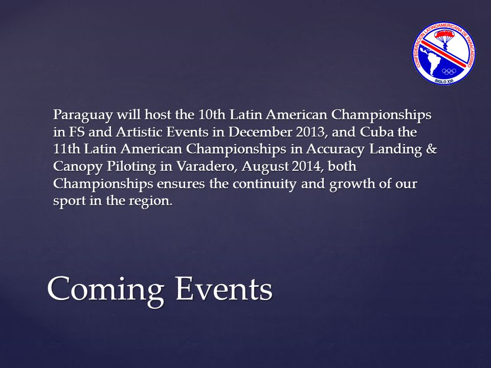 Paraguay will host the 10th Latin American Championships in FS and Artistic Events in December 2013, and Cuba the 11th Latin American Championships in