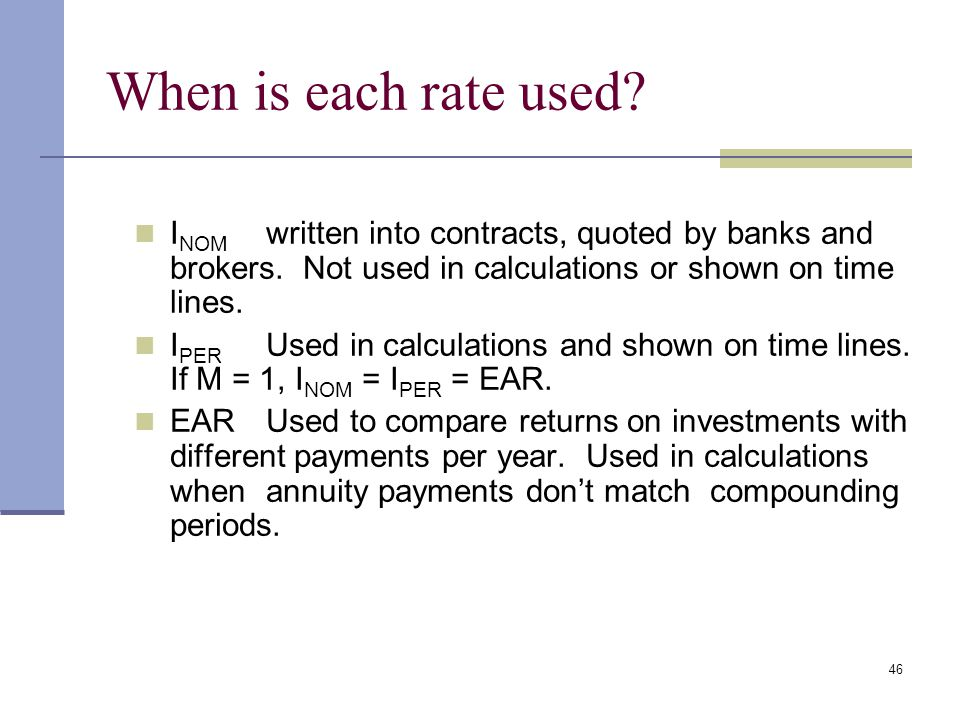 45 Why is it important to consider effective rates of return? Investments with different compounding intervals provide different effective returns. To