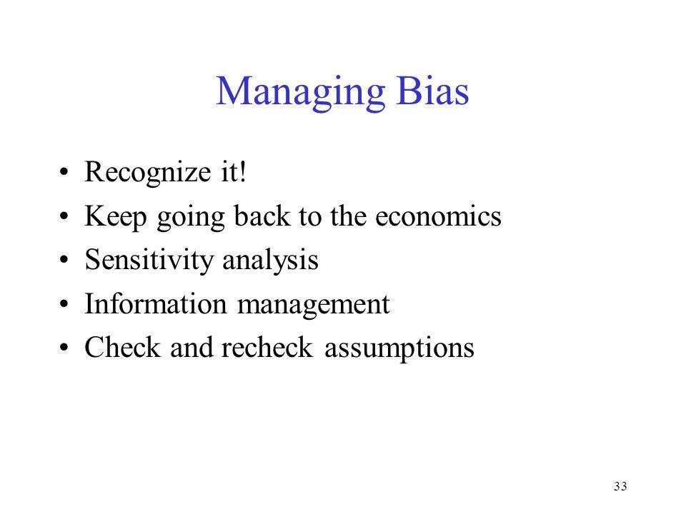 32 Motivational Bias Statements do not reflect beliefs –Dishonesty –Greed –Asymmetric Reward –Brown-nosing –Fear