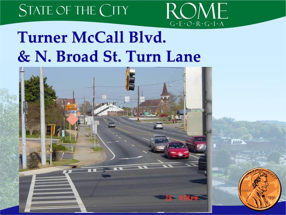 Turner McCall Blvd. & N. Broad St. Turn Lane