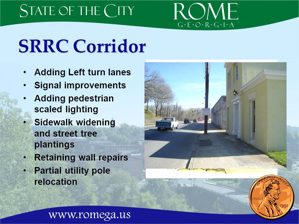SRRC Corridor Adding Left turn lanes Signal improvements Adding pedestrian scaled lighting Sidewalk widening and street tree plantings Retaining wall repairs Partial utility pole relocation