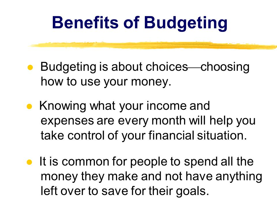 Budgeting is about choices choosing how to use your money.