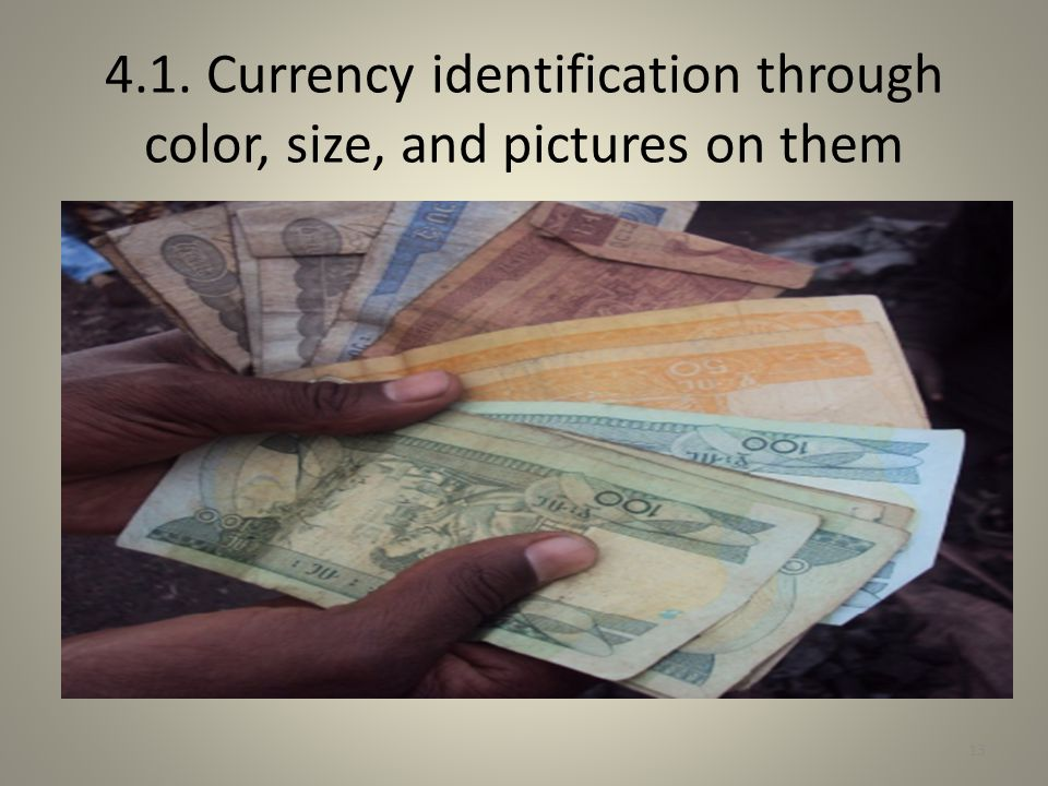 4.1. Currency identification through color, size, and pictures on them 13