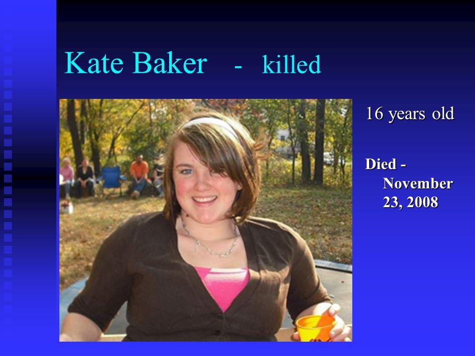 Kate Baker - killed 16 years old Died - November 23, 2008