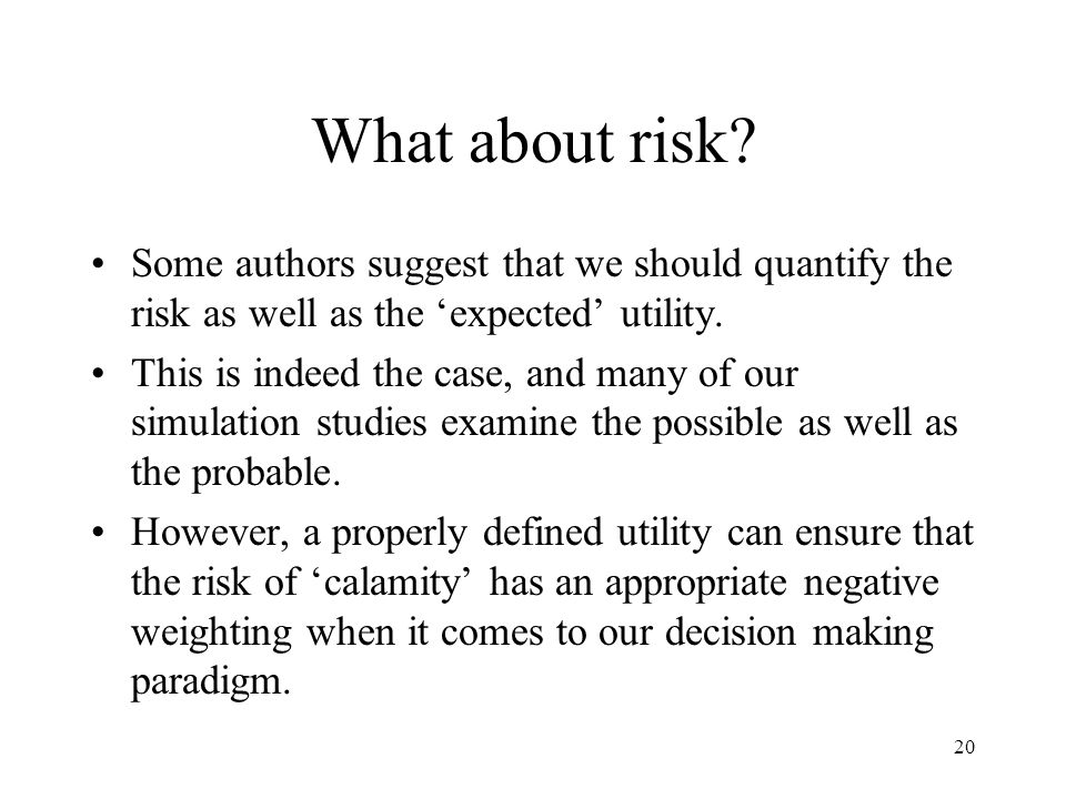 20 What about risk.