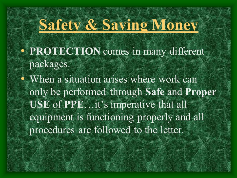 Safety & Saving Money PROTECTION comes in many different packages.