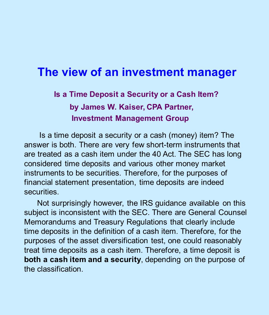 The view of an investment manager Is a Time Deposit a Security or a Cash Item.